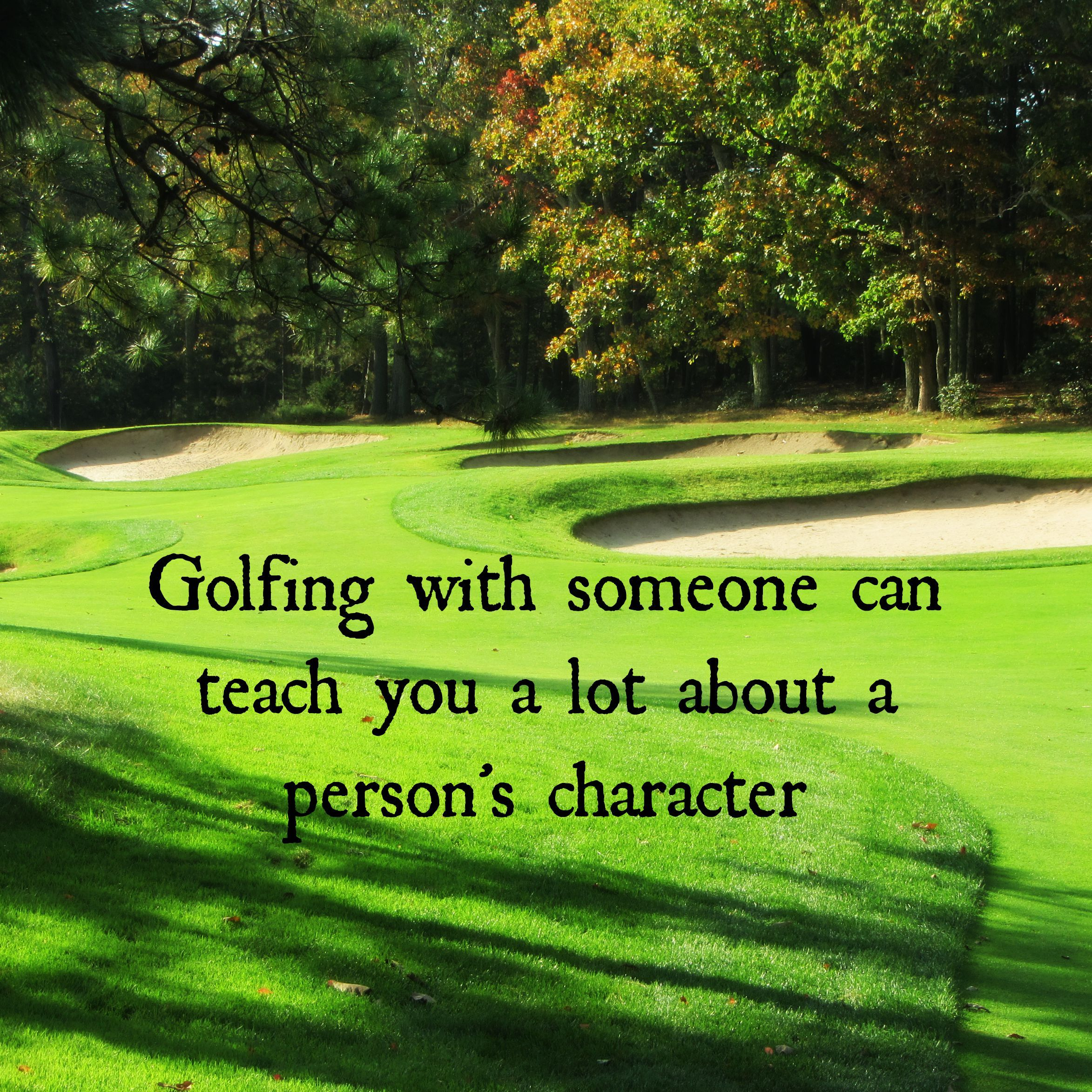 Inspirational Golf Quotes Golf Reveals People's True Character Whyilovethisgame Golf
