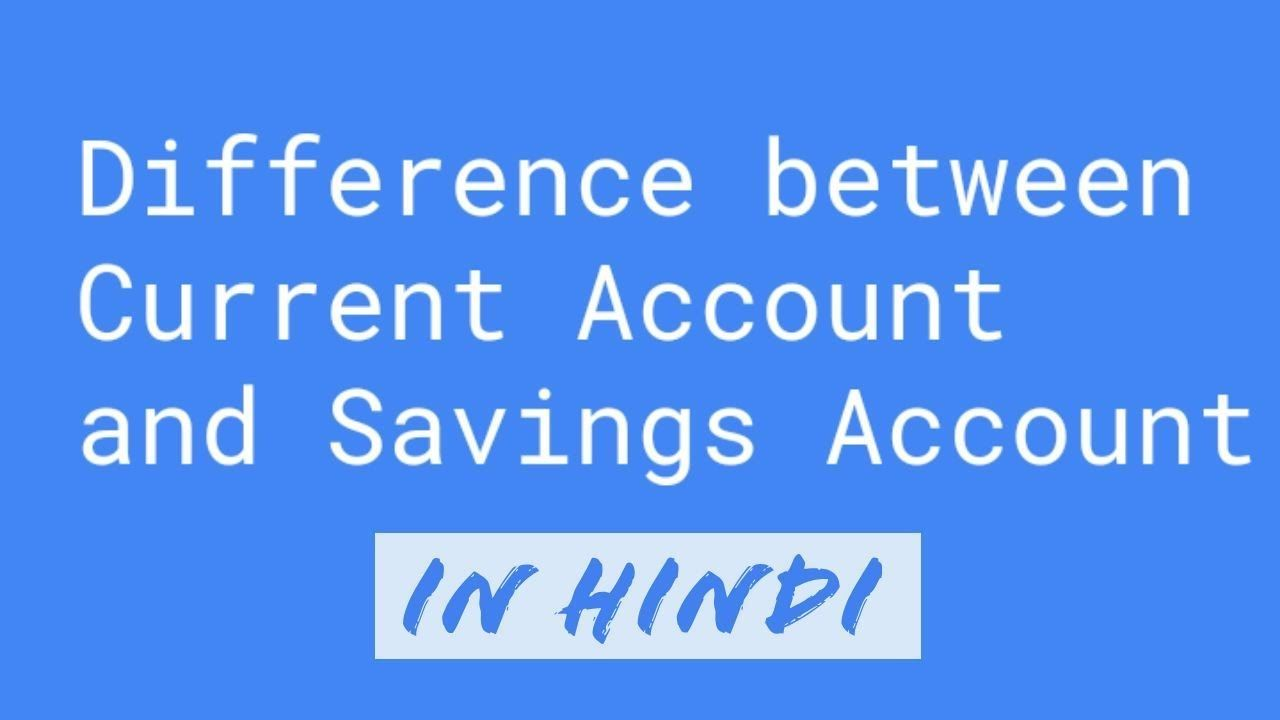 Difference between Savings Account and Current account (in hindi) | Savings account, Hindi, Accounting