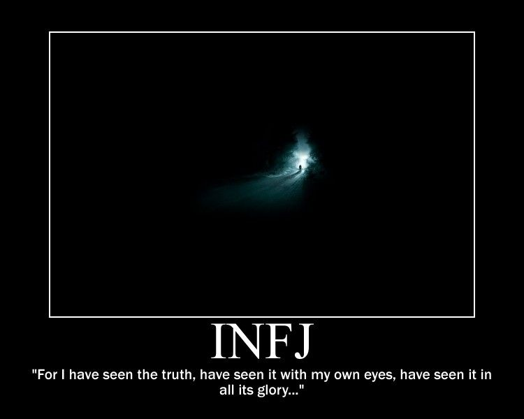 """INFJ ~ """"For I have seen the truth, have seen it with my own eyes, have seen it in all its glory..."""""""