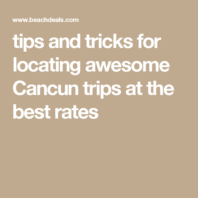 Finding All-Inclusive Cancun Vacations With Airfare Under