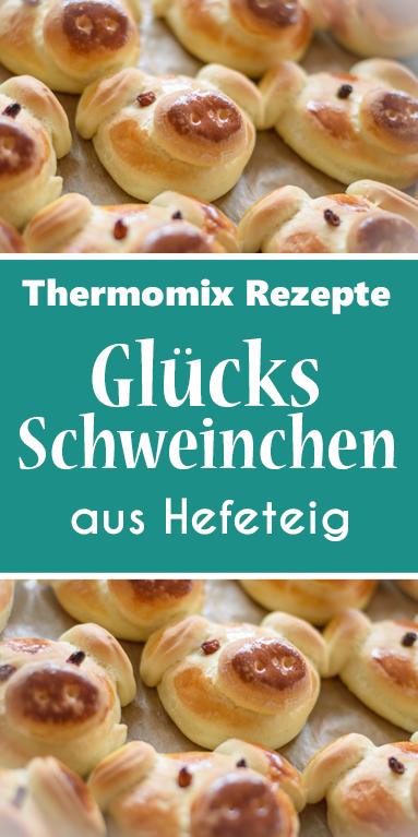 Süße Glücksbringer aus Hefeteig - Glücksschweinchen - Thermomix Rezept.