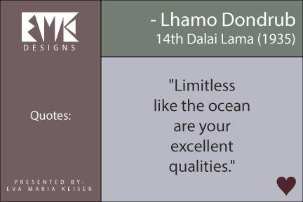 Eva Maria Keiser Designs: Quote:  Lhamo Dondrub (14th Dalai Lama)