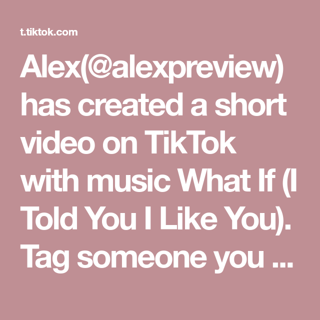 Alex Alexpreview Has Created A Short Video On Tiktok With Music What If I Told You I Like You Tag Someone You Would Invite Here For Breakfast In The Mounta