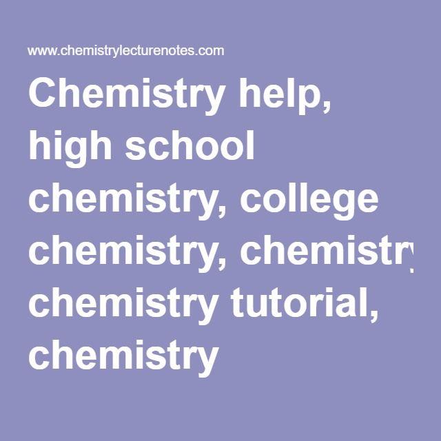 Chemistry Help High School Chemistry College Chemistry Chemistry  Chemistry Help High School Chemistry College Chemistry Chemistry  Tutorial Chemistry