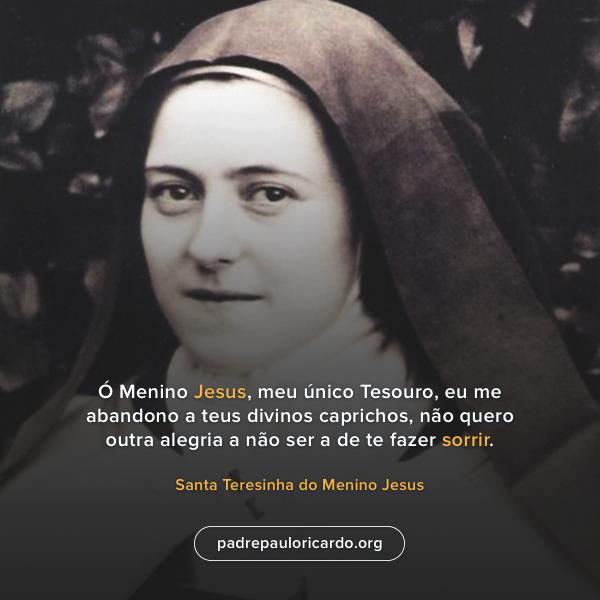 Santa Teresinha Do Menino Jesus E Da Sagrada Face Frases ó Menino