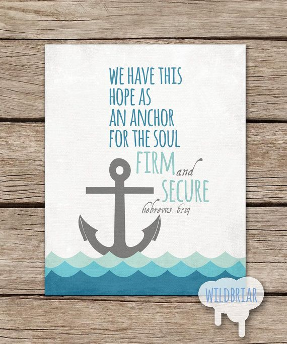 Printable Nursery Wall Art, Scripture Quote Bible Verse, Hope Anchor Soul,  Hebrews 6:19, Nautical Blue Sailing Waves INSTANT DOWNLOAD | Nursery,  Scriptures ...