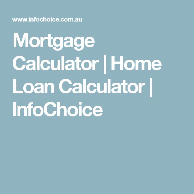 Mortgage Calculator | Home Loan Calculator | InfoChoice