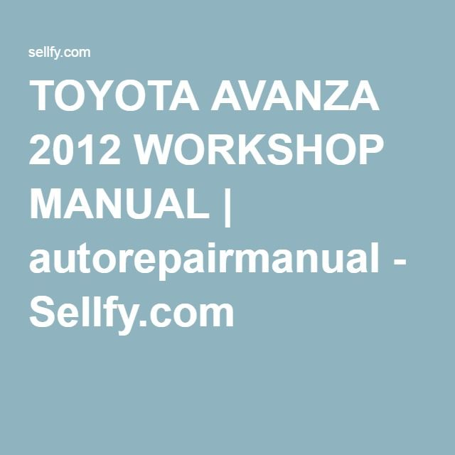 toyota avanza 2012 workshop manual autorepairmanual sellfy com rh pinterest com toyota avanza owners manual pdf toyota avanza maintenance manual