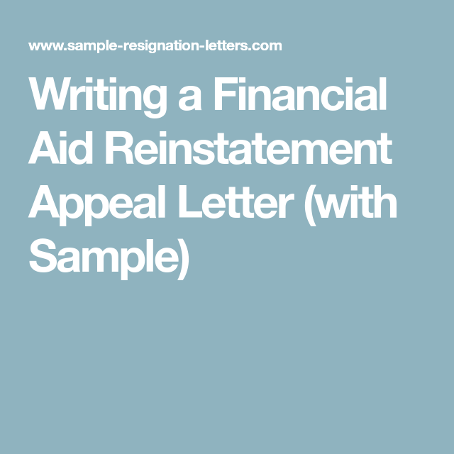 Writing A Financial Aid Reinstatement Appeal Letter With Sample