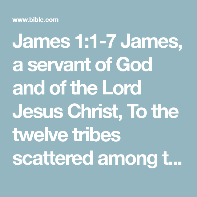 James 117 James, a servant of God and of the Lord Jesus