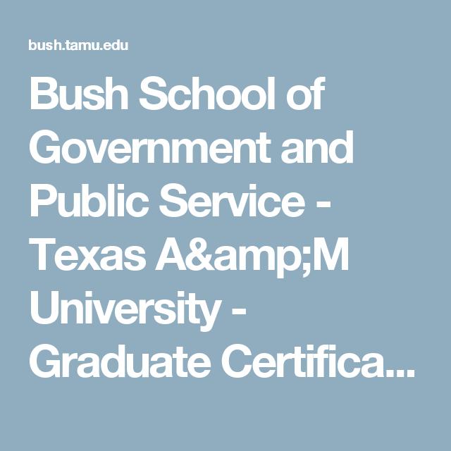 Bush School Of Government And Public Service Texas Am University