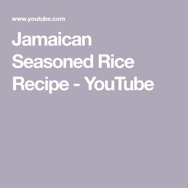 jamaican seasoned rice recipe  youtube  seasoned rice