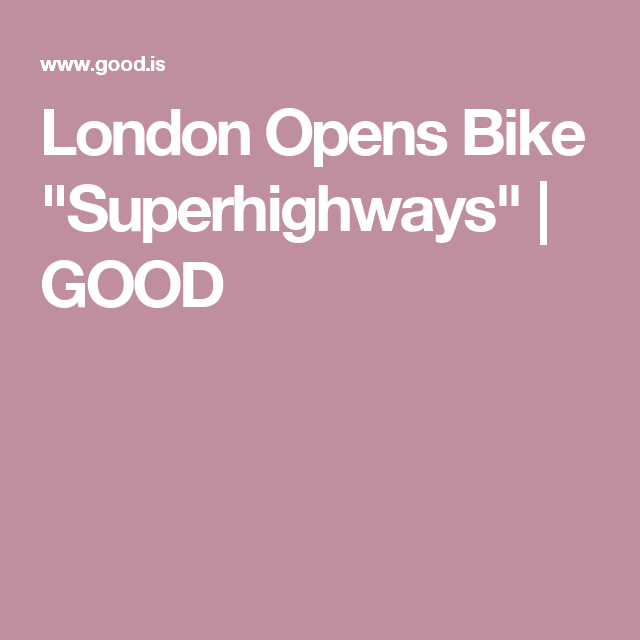 "London Opens Bike ""Superhighways"" 