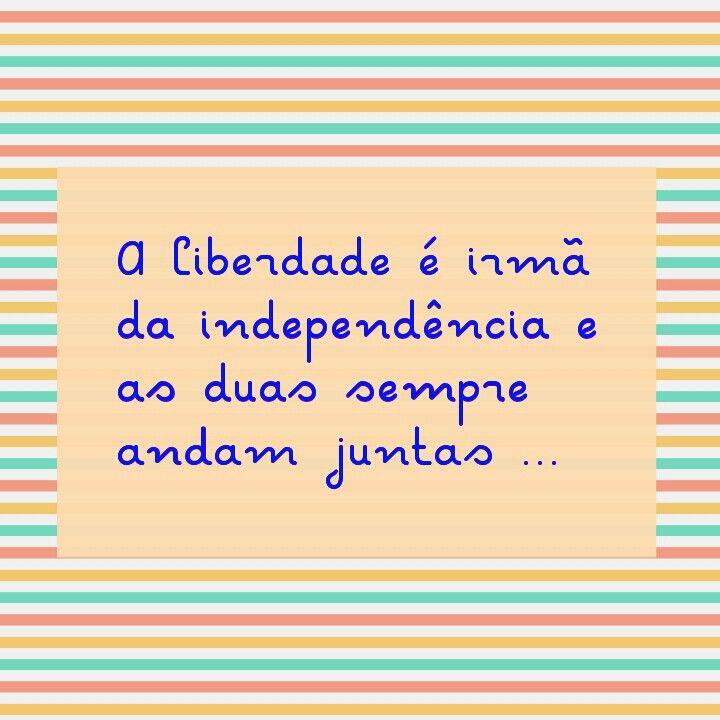 Não há liberdade sem independência#fato👊👊