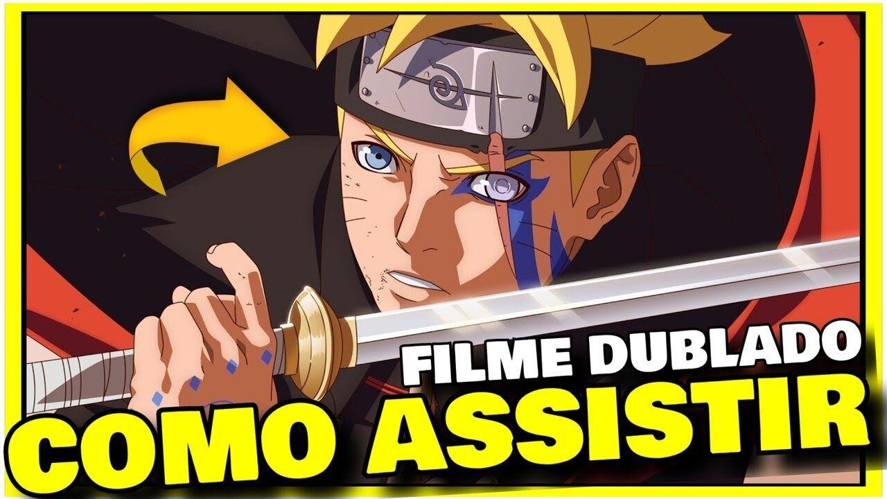 Como Assistir Boruto Naruto O Filme Dublado E Legendado Anime Filme B Filme Dublado Naruto Filme Filmes