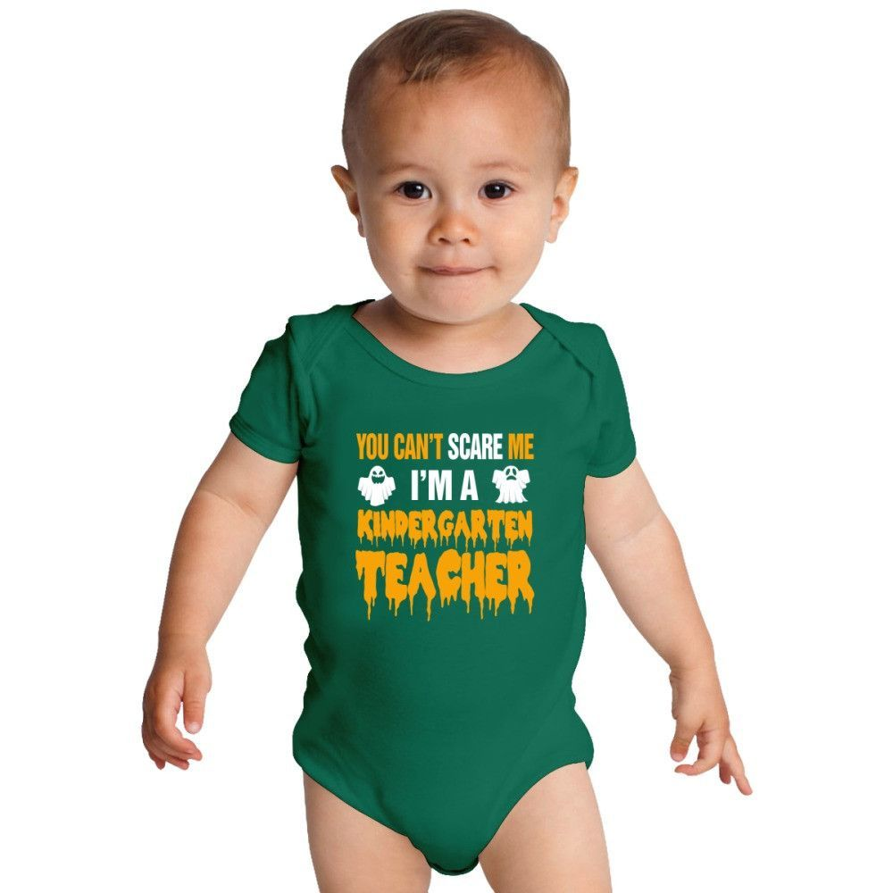 You Can't Scare Me I'm A Kindergarten Teacher Baby Onesies
