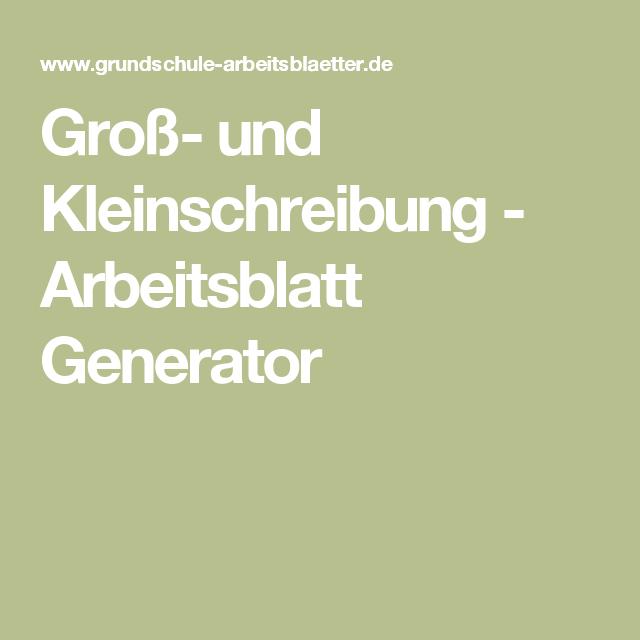 Groß- und Kleinschreibung - Arbeitsblatt Generator | Schule ...