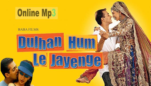Dulhan Hum Le Jayenge Hindi Movie Songs