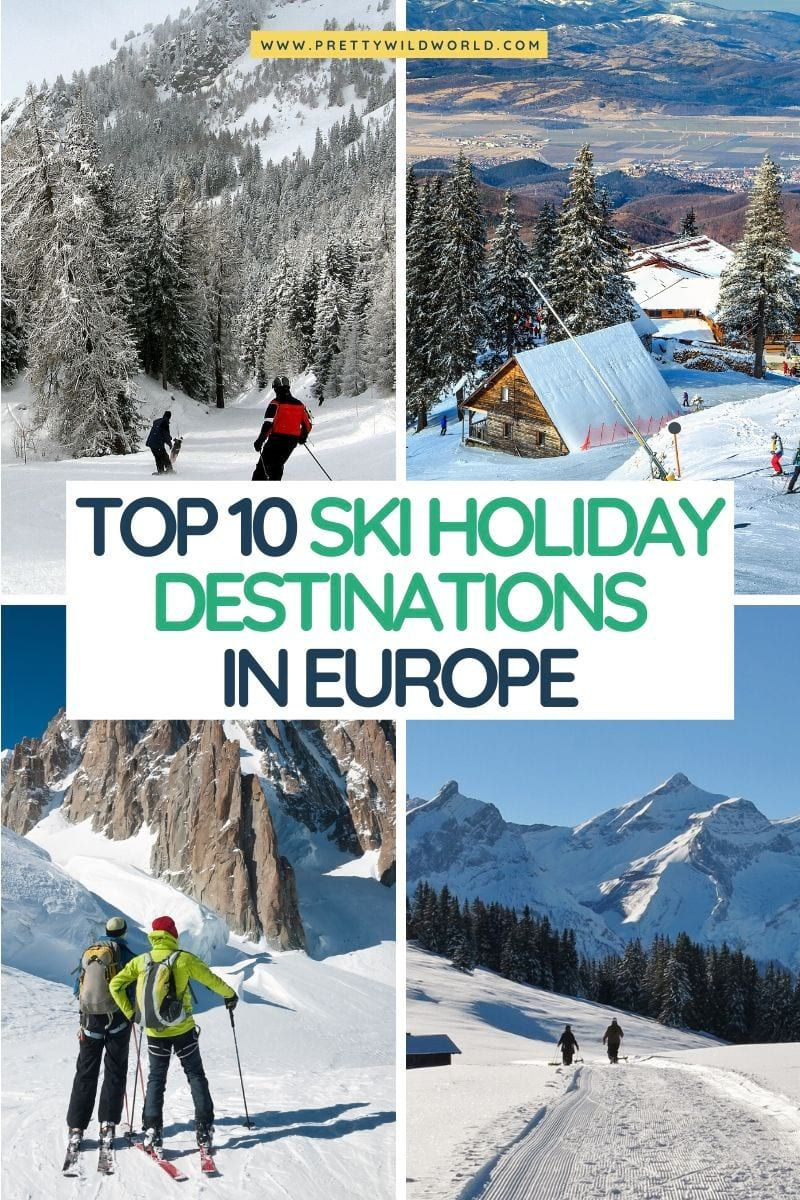 Top 10 Stunning Ski Holiday Destinations In Europe In 2020 Winter Travel Destinations Ski Holidays Europe Travel