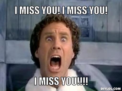 827dcfb2e4c43e02830f35706944eafd missing you memes miss you! i miss you!, i miss you!!!! meme's,Buddy Elf Memes