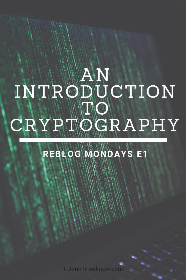 Reblog Mondays E1 An Introduction to Cryptography