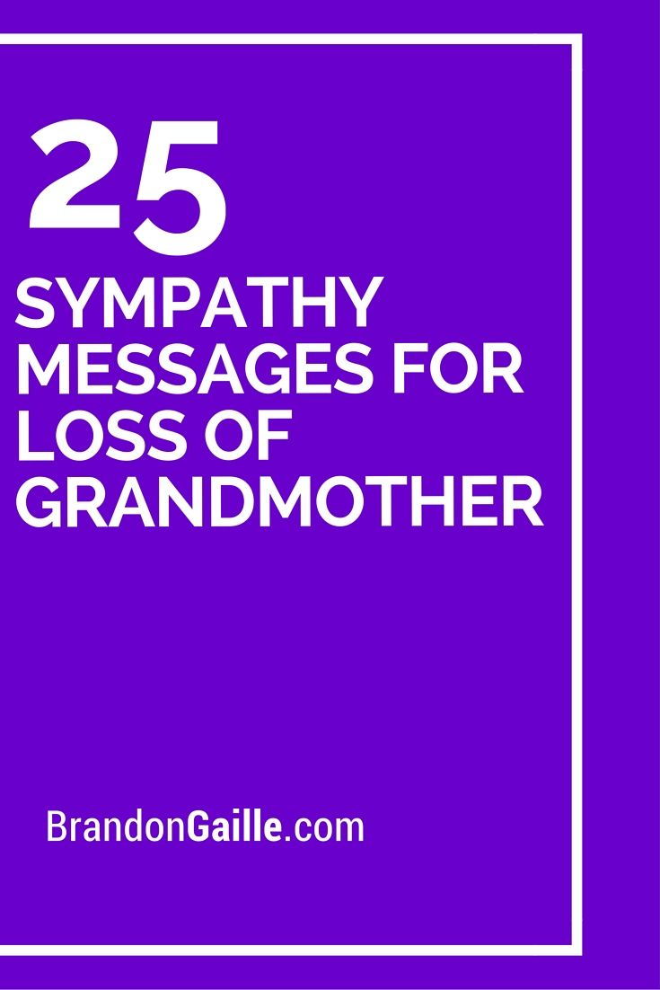 27 Sympathy Messages for Loss of Grandmother ...