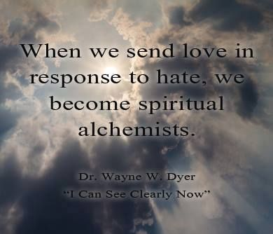 Transforming hate into love = divine alchemy.