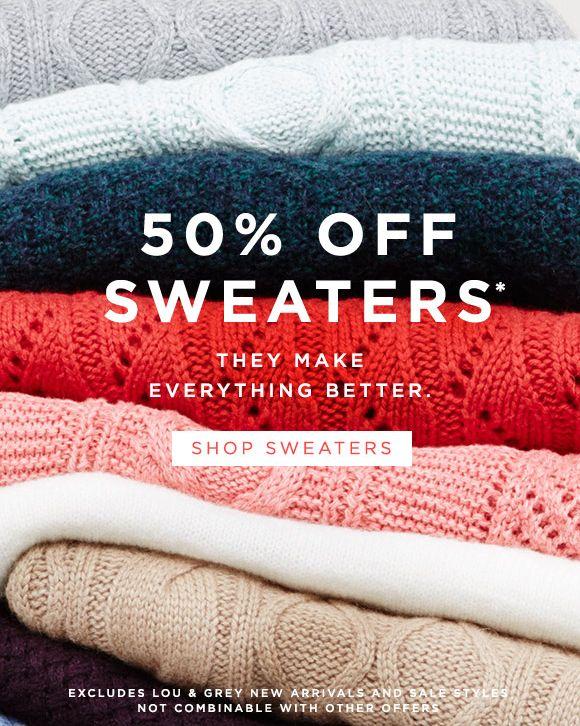 Loft 50% off sweaters. Bring it, winter.