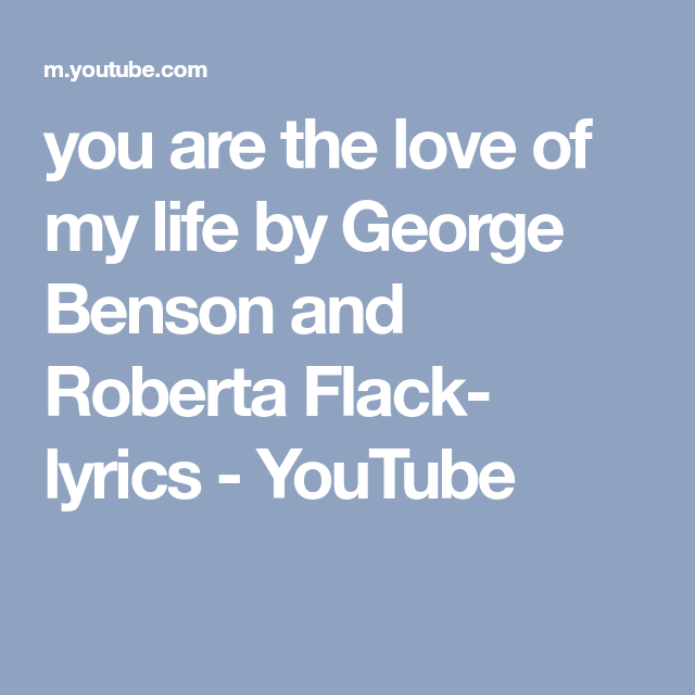 song lyrics you are the love of my life
