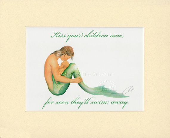 Mermaid Mother With Baby Kiss Your Children Now Soon They Ll Swim