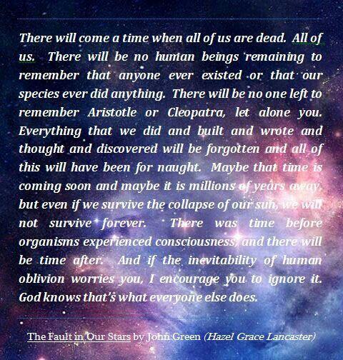 Hazel's response for Augustus' fear of oblivion.   Hazel ...