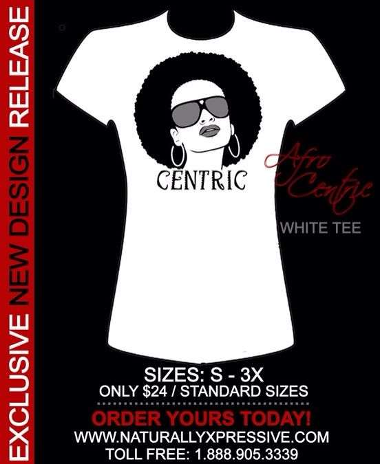 Afro Centric tee available exclusively from FCA Naturals!  #nxtees #naturalhair #fcanaturals