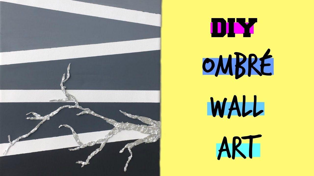 DIY Ombré Wall Art | Cheap & Easy Room Decor | Aluminium Foil Crafts ...