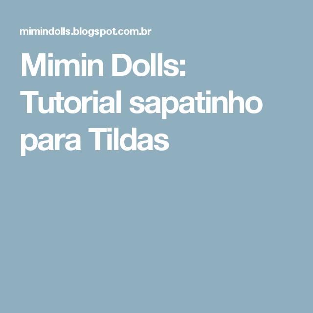 Mimin Dolls: Tutorial sapatinho para Tildas