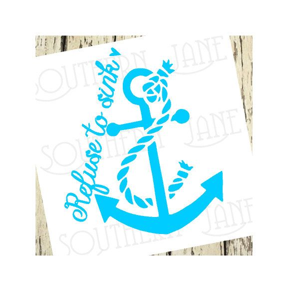 Cute refuse to sink anchor rope decal sticker by southernjanegraphics