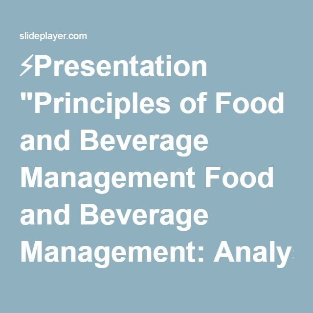 Presentation Principles Of Food And Beverage Management Food
