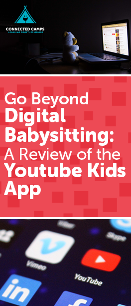 Go Beyond Digital Babysitting A Review of the YouTube