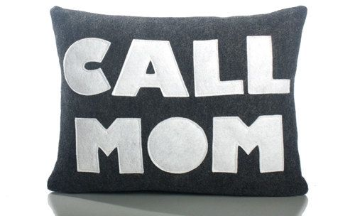 "A ""Call Mom"" throw pillow to remind you"