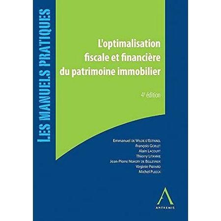 L Optimisation Fiscale Et Financiere Du Patrimoine Immobilier Applications Pratique En Belgique En France Et A L Etranger Patrimoine L Etranger Immobilier