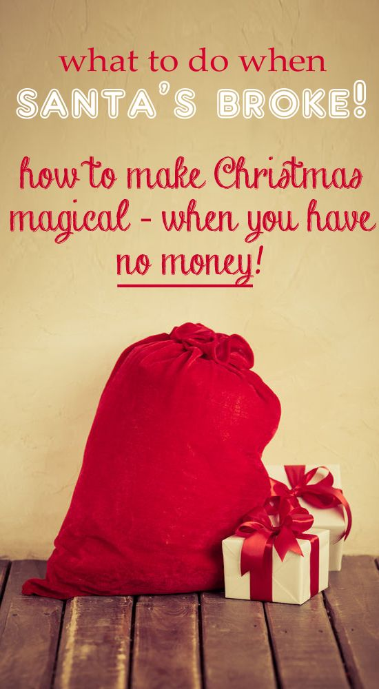 What To Do When Santas Broke You Can Still Provide A Magical And Memorable Christmas Even When Mone Frugal Christmas Magical Christmas Christmas On A Budget