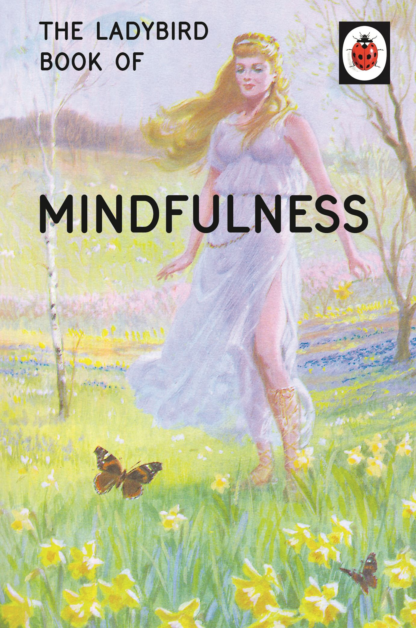 The Ladybird Book of Mindfulness http://www.a-choice-of-gifts.co.uk/giftshop/prod_4991792-The-Ladybird-Book-of-Mindfulness.html