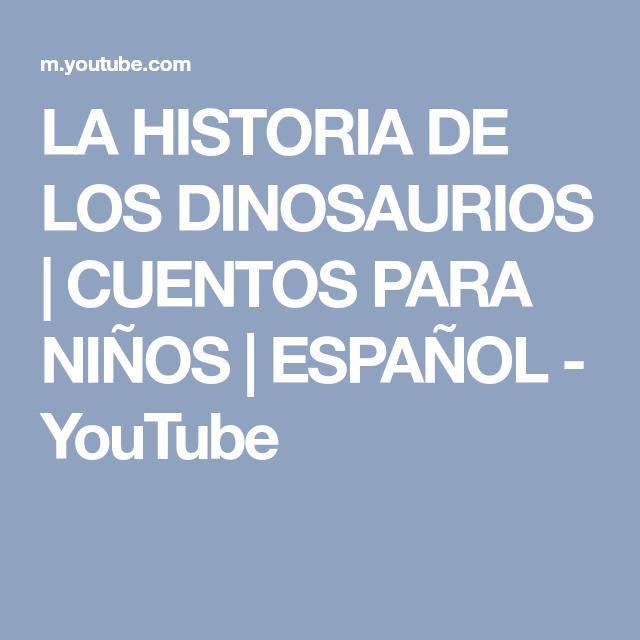 LA HISTORIA DE LOS DINOSAURIOS