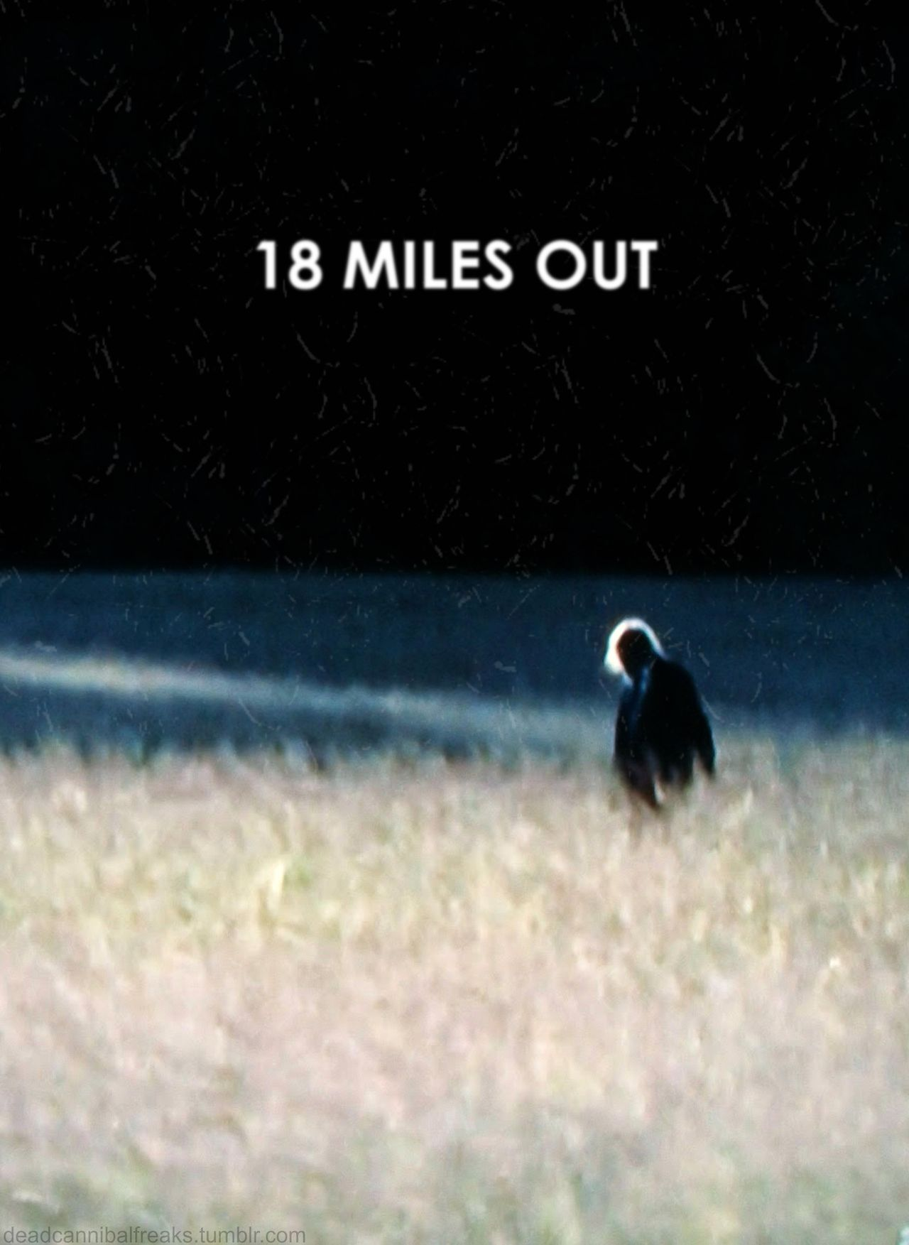 """""""18 Miles Out"""" 