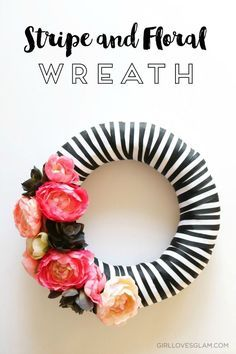 Gorgeous stripe and floral wreath that is incredibly easy to make and makes a bold statement in any room. Simple instructions to follow.