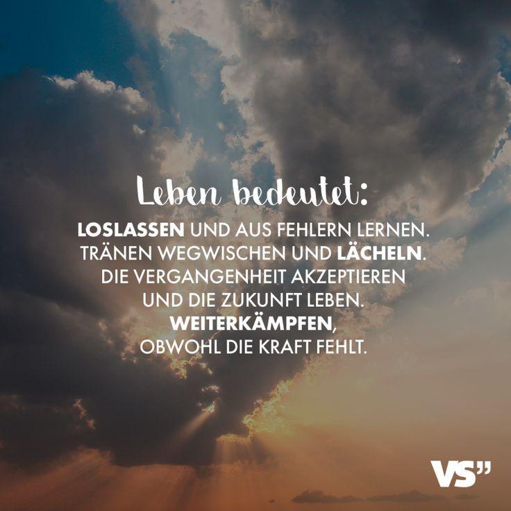 #akzeptieren #aus #bedeutet #die #Fehlern #fehlt #Kraft #Lächeln #Leben #lernen #Loslassen #obwohl #Tränen #und #Vergangenheit #wegwischen #Weiterkämpfen #Zukunft