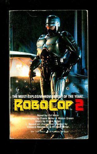 RoboCop 2: A Novel by Ed Naha http://www.amazon.com/dp/0515104108/ref=cm_sw_r_pi_dp_Jnltxb0MF6GHR