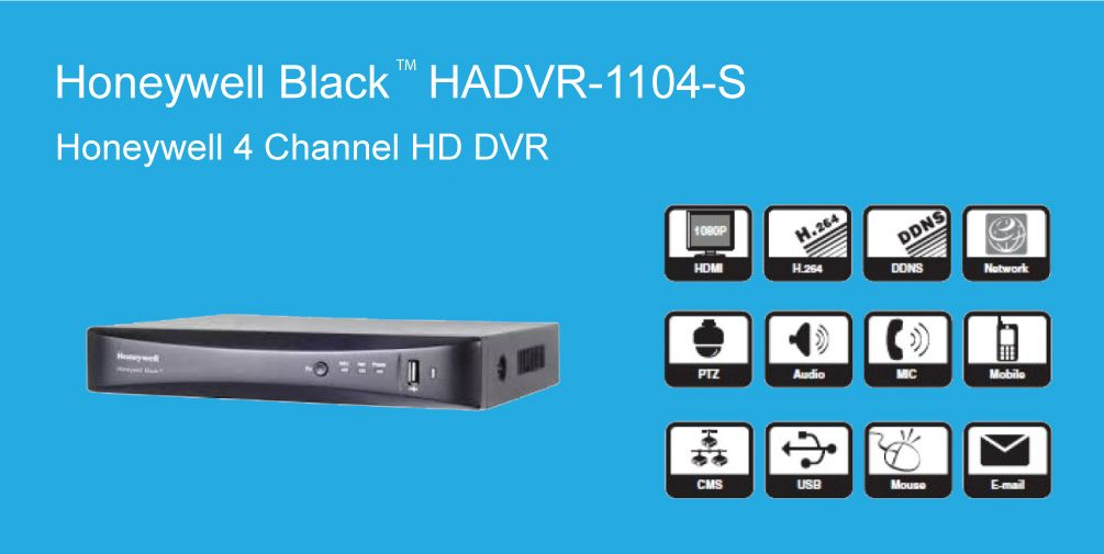 The Honeywell Black™ HA-DVR-1104 is a 720P DVR for small-to