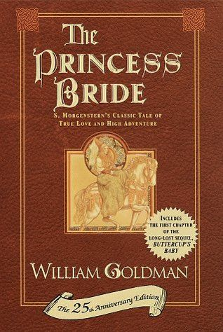 The Princess Bride S Morgenstern S Classic Tale Of True Love And High Adventure The Princess Bride Book Princess Bride Books
