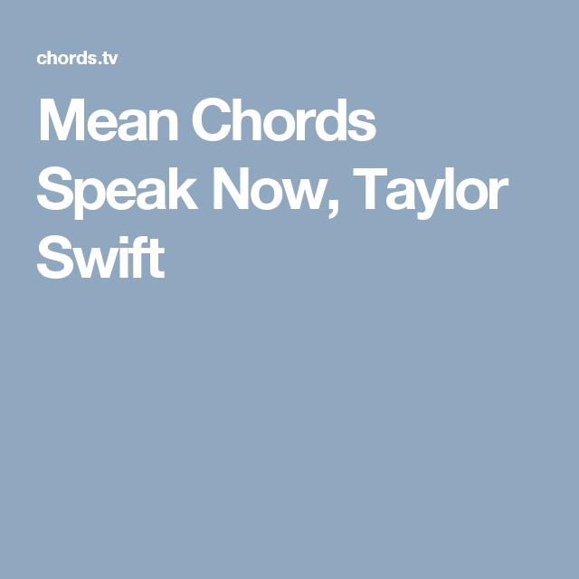 Mean Chords Speak Now, Taylor Swift | Ukulele | Pinterest | Taylor ...