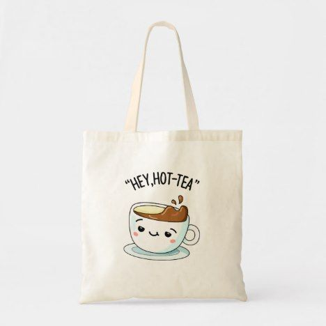 Hey Hot-Tea Cute Cuppa Tea Pun Tote Bag | Zazzle.com #cuppatea